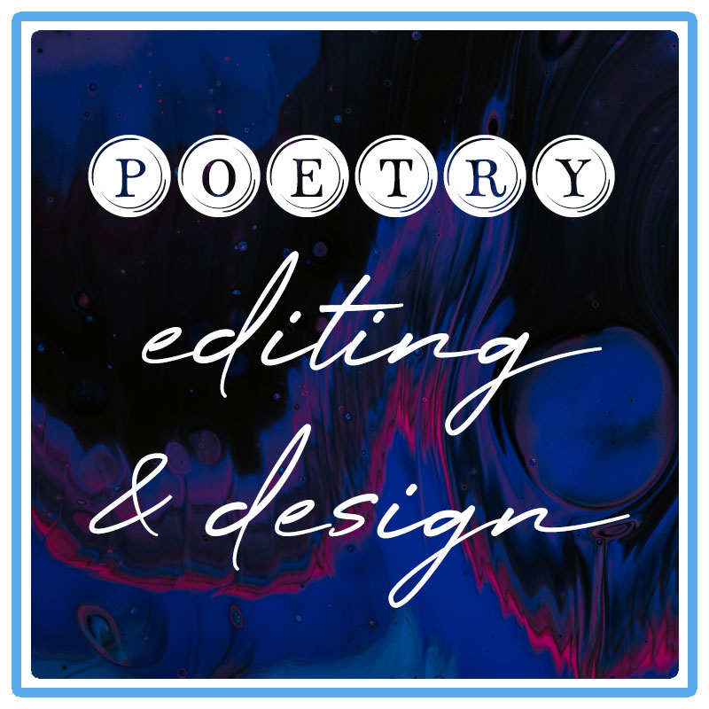 Poetry Editing and Design